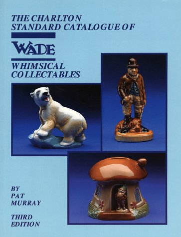 Wade Whimsical Collectables (3rd Edition) - The Charlton Standard Catalogue