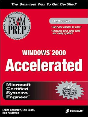 MCSE Windows 2000 Accelerated Exam Prep (Exam: 70-240)