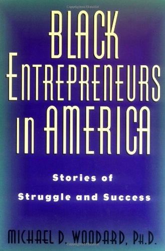 Black Entrepreneurs in America: Stories of Struggle and Success - Michael Woodard