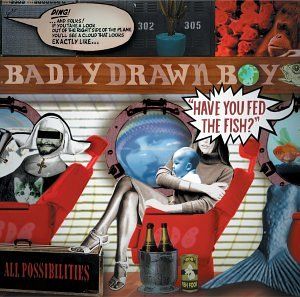 Have You Fed the Fish? - Badly Drawn Boy: Amazon.de: Musik