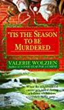 Front cover for the book 'Tis the Season to Be Murdered by Valerie Wolzien