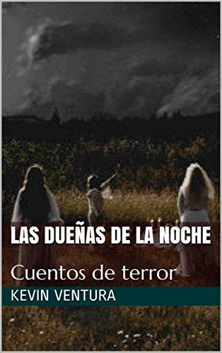 Las dueñas de la noche: Cuentos de terror (Spanish Edition) by [Ventura