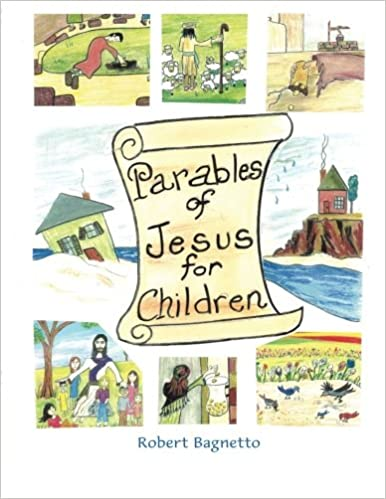Parables Of Jesus For Children Amazoncouk Robert Bagnetto 9781490890098 Books