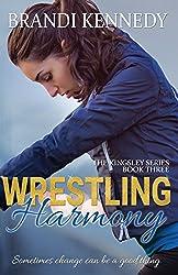 Wrestling Harmony (The Kingsley Series Book 3)