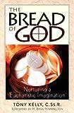 The Bread of God, Tony Kelly, 0764807110
