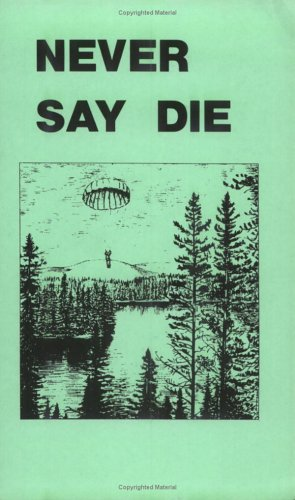 Never Say Die: The Canadian Air Force Survival Manual