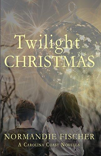 Twilight Christmas: A Carolina Coast Novella (Carolina Coast Stories Book 3)
