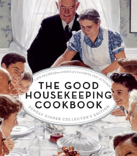 (The Good Housekeeping Cookbook Sunday Dinner Collector's Edition: 1275 Recipes from America's Favorite Test Kitchen)