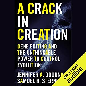 A Crack in Creation: Gene Editing and the Unthinkable Power to Control Evolution Audiobook by Jennifer A. Doudna, Samuel H. Sternberg Narrated by Erin Bennett