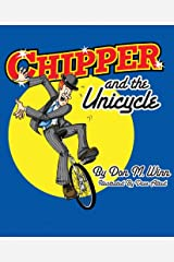 Chipper and the Unicycle Kindle Edition