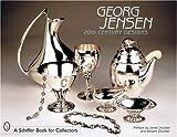 Georg Jensen: 20th Century Designs (Schiffer Book for Collectors)
