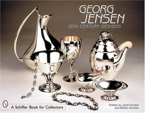 Georg Jensen: 20th Century Designs (Schiffer Book for (Georg Jensen Antiques)