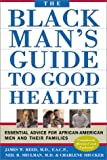 The Black Man's Guide to Good Health, James W. Reed and Neil B. Shulman, 0967525810