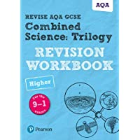 Revise AQA GCSE Combined Science: Trilogy Higher Revision Workbook: for the 9-1 exams