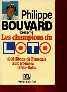 Les Champions du loto : 10 millions de Français aux trousses d'Ali-Baba, Bouvard, Philippe