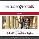 Philosophy Talk, Vol. 2 Audiobook by John Perry, Ken Taylor Narrated by John Perry, Ken Taylor