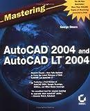 AutoCADÂ¿ 2004 and AutoCAD LTÂ¿ 2004, George Omura, 0782141889
