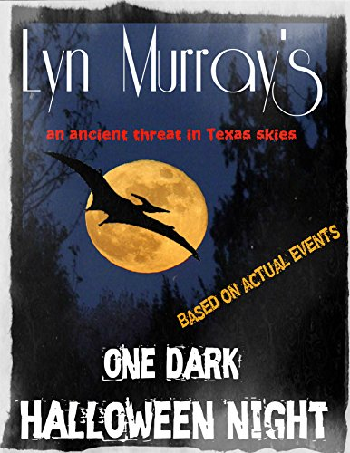 One Dark Halloween Night: Monsters in our skies!! (Fact-Based stories, Real Sightings - and More) ()