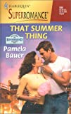 That Summer Thing, Pamela Bauer, 0373709307