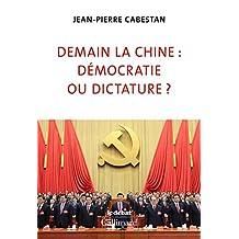 Demain la Chine : démocratie ou dictature ? (Le Débat) (French Edition)