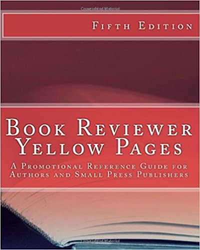 Book Reviewer Yellow Pages: A Promotional Reference Guide for Authors and Small Publishers, Fifth Edition