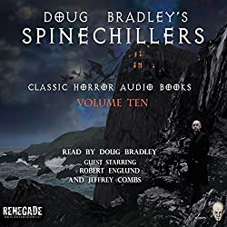 Doug Bradley's Spinechillers, Volume Ten
