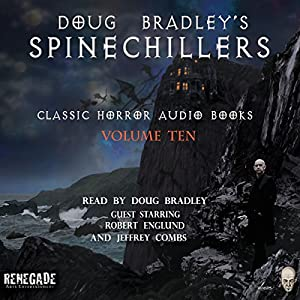 Doug Bradley's Spinechillers, Volume Ten Audiobook