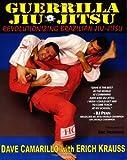 Guerrilla Jiu-Jitsu: Revolutionizing Brazilian Jiu-jitsu