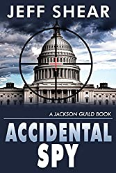 Accidental Spy (The Jackson Guild Books Book 1)
