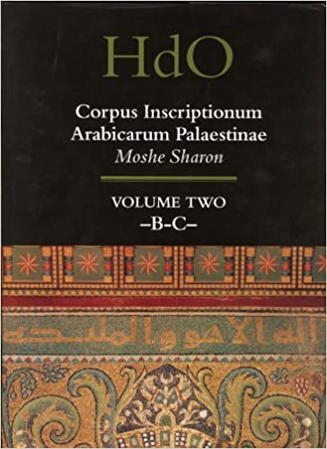 Corpus Inscriptionum Arabicarum Palaestinae: B v. 1 (Handbook of Oriental Studies) (Handbook of Oriental Studies. Section 1 the Near and Middle East / Corpus Inscriptionum Arabicarum Palaestinae)