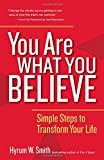 You Are What You Believe: Simple Steps to Transform Your Life (Agency/Distributed)