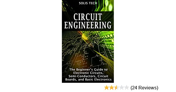 Amazon Circuit Engineering The Beginners Guide To Electronic