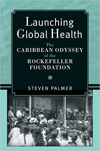 """""LINK"""" Launching Global Health: The Caribbean Odyssey Of The Rockefeller Foundation (Conversations In Medicine And Society). General moved historia Ceremony Please madera"