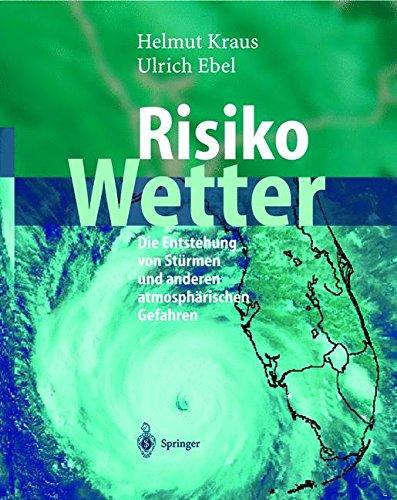 risiko-wetter-die-entstehung-von-strmen-und-anderen-atmosphrischen-gefahren-german-edition