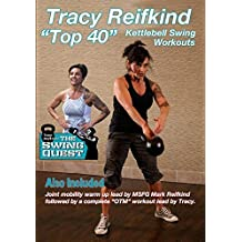 Tracy Reifkind's Top 40 Kettlebell Swing Workouts