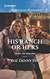 His Ranch or Hers (Snowy Owl Ranchers Book 1582)