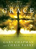 Extraordinary Grace, Gary Chapman and Chris Fabry, 0802410790