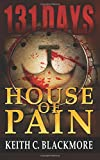 131 Days: House of Pain (Book 2), Keith Blackmore, 1500670286