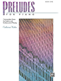 Preludes for Piano Book 1: 7 Intermediate Pieces That Explore and Develop Lyric Playing