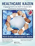 img - for Healthcare Kaizen: Engaging Front-Line Staff in Sustainable Continuous Improvements by Mark Graban (2012-06-21) book / textbook / text book