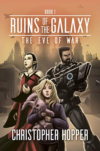 The Eve of War (Ruins of the Galaxy Book ()