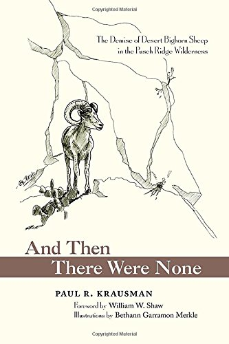 And Then There Were None: The Demise of Desert Bighorn Sheep in the Pusch Ridge - Shop Ridge Desert