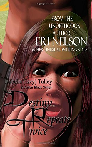 Download Destiny Repeats Twice: Isabella (Izzy) Tulley & Aiden Black Series pdf