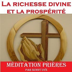 Pouvoir pour la richesse divine et la prospérité (French) - méditation Prières Audiobook