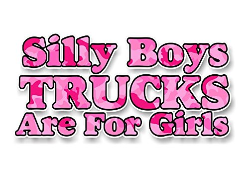 "Silly Boys Truck Are For Girls PINK CAMO 8"" Vinyl Decal for Ford Pickup Highboy Offroad Chevy 1500 Ram Toyota Tundra Truck 4x4 Off Road Vinyl Stickers (Pink CAMO)"
