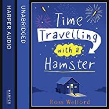 Time Travelling with a Hamster Audiobook by Ross Welford Narrated by Assad Zaman