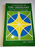 img - for A Little Out of the Ordinary: Daily Reflections for Ordinary Time book / textbook / text book