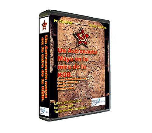 Un Astronauta Maya en la Mira de la KGB (Spanish Edition): Pablo Viadas, Virginia Viadas, Abraham Uri: 9786077508977: Amazon.com: Books