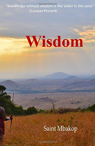 Download Wisdom: A Compilation of 269 African Proverbs PDF