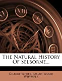 The Natural History of Selborne, Gilbert White, 127981540X